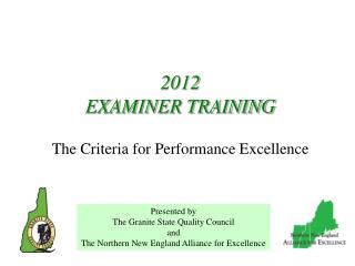 2012 EXAMINER TRAINING The Criteria for Performance Excellence