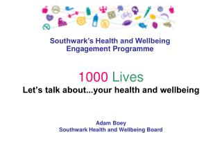 1000 Lives Let's talk about...your health and wellbeing