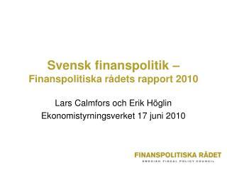 Svensk finanspolitik –  Finanspolitiska rådets rapport 2010