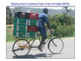 Manufacturing for the other 90%