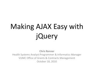 Making AJAX Easy  with  jQuery