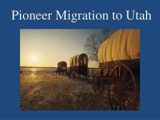 Pioneer Migration to Utah