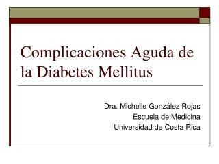 Complicaciones Aguda de la Diabetes Mellitus
