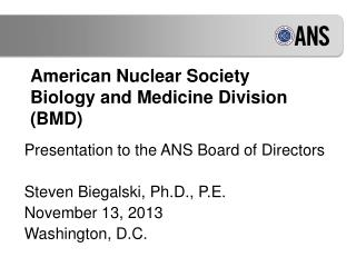 American Nuclear Society Biology and Medicine Division (BMD)