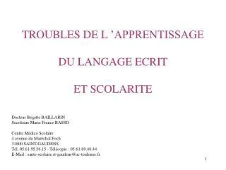 TROUBLES DE L'APPRENTISSAGE DU LANGAGE ECRIT ET SCOLARITE
