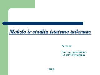 Parengė: Doc . A. Lapinskiene, LAMPS Pirmininkė