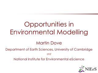 Opportunities in Environmental Modelling