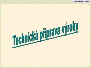 Technick� p?�prava v�roby