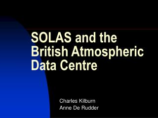 SOLAS and the British Atmospheric Data Centre