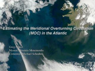 Estimating the Meridional Overturning Circulation (MOC) in the Atlantic