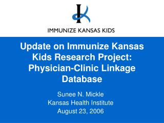Update on Immunize Kansas Kids Research Project:  Physician-Clinic Linkage Database