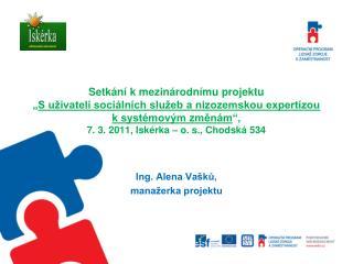 Ing. Alena Vašků,  manažerka projektu