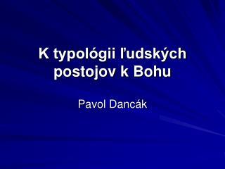 K typológii ľudských postojov kBohu