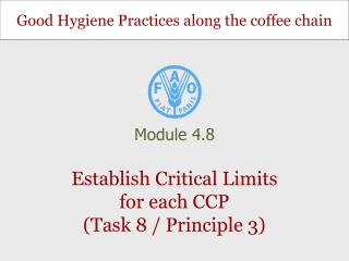 Establish Critical Limits for each CCP (Task 8 / Principle 3)