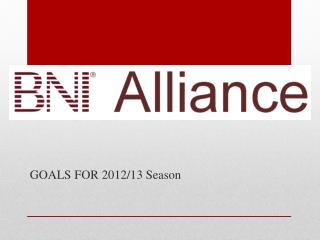 GOALS FOR 2012/13 Season
