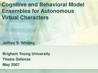 Cognitive and Behavioral Model Ensembles for Autonomous Virtual Characters