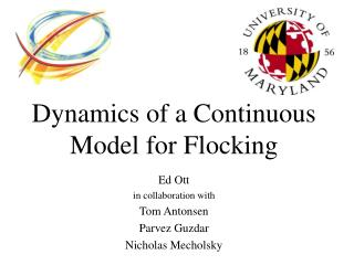 Dynamics of a Continuous Model for Flocking