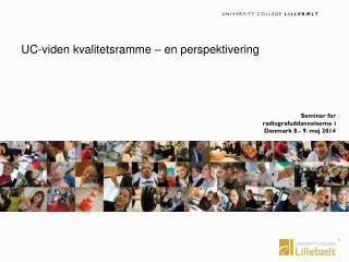 Seminar for radiografuddannelserne i Danmark 8.- 9. maj 2014