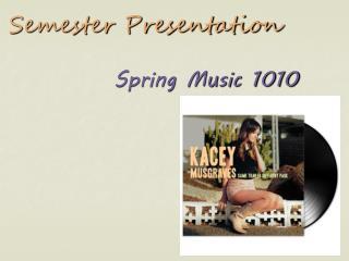 Spring Music 1010