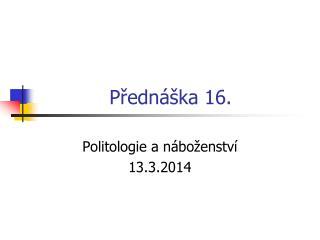 P?edn�ka 16.