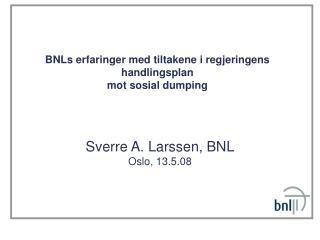 BNLs erfaringer med tiltakene i regjeringens handlingsplan  mot sosial dumping