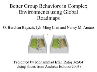 Better Group Behaviors in Complex Environments using Global Roadmaps