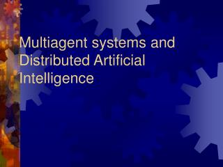 Multiagent systems and Distributed Artificial Intelligence