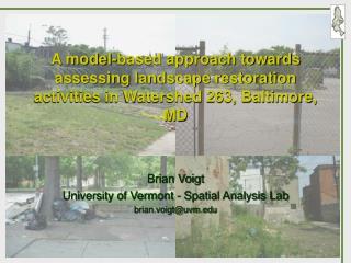 Brian Voigt University of Vermont - Spatial Analysis Lab brian.voigt@uvm