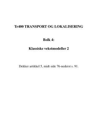 Tr400 TRANSPORT OG LOKALISERING Bolk 4: Klassiske vekstmodeller 2