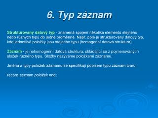 6 . Typ záznam