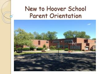 New to Hoover School Parent Orientation