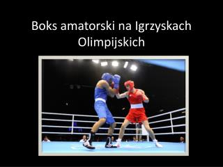 Boks amatorski na Igrzyskach Olimpijskich