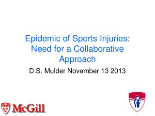 Epidemic of Sports Injuries: Need for a Collaborative Approach
