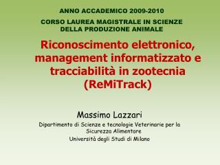 Riconoscimento elettronico, management informatizzato e tracciabilità in zootecnia (ReMiTrack)