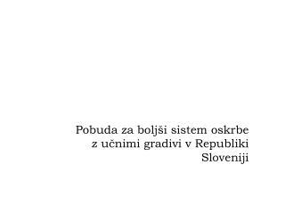 Pobuda za boljši sistem oskrbe  z učnimi gradivi  v Republiki Sloveniji