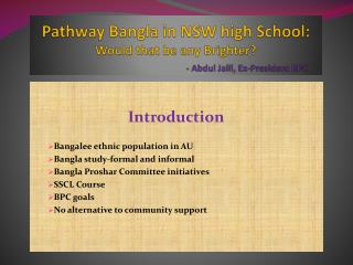 Pathway Bangla in NSW high School:  Would that be any Brighter? - Abdul  Jalil , Ex-President BPC