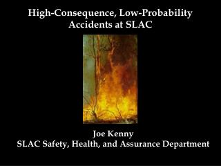 High-Consequence, Low-Probability Accidents at SLAC