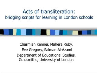 Acts of transliteration: bridging scripts for learning in London schools