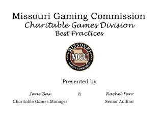 Missouri Gaming Commission Charitable Games Division Best Practices
