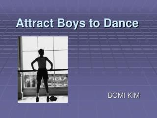 Attract Boys to Dance