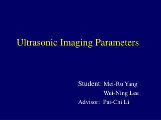 Ultrasonic Imaging Parameters