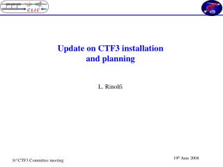 Update on CTF3 installation and planning