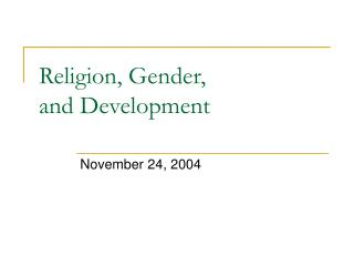 Religion, Gender,  and Development