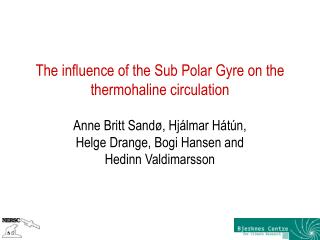 The influence of the Sub Polar Gyre on the thermohaline circulation