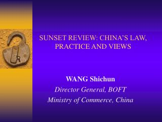 SUNSET REVIEW: CHINA'S LAW, PRACTICE AND VIEWS