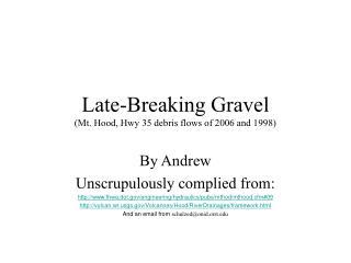 Late-Breaking Gravel Mt. Hood, Hwy 35 debris flows of 2006 and 1998