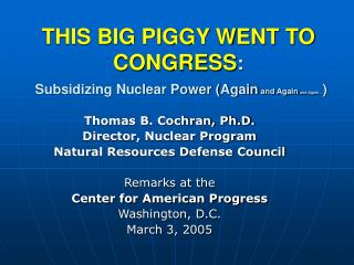 THIS BIG PIGGY WENT TO CONGRESS : Subsidizing Nuclear Power (Again  and Again and Again… )