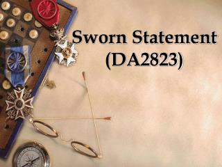 Sworn Statement (DA2823)