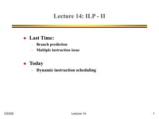 Lecture 14: ILP - II