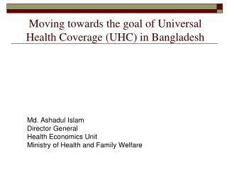 Moving towards the goal of Universal Health Coverage (UHC) in Bangladesh